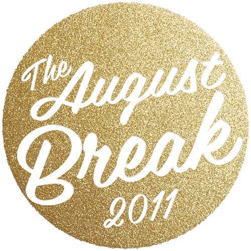 August break 2011