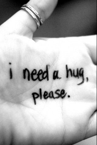 I need a hug please