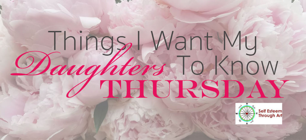 things i want my daughters to know thursday